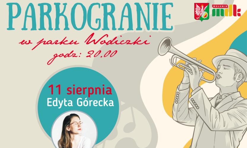 Miejski Dom Kultury w Wołominie zaprasza na koncert Edyty Góreckiej