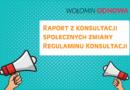 Konsultacje zmiany Regulaminu Konsultacji Społecznych – raport