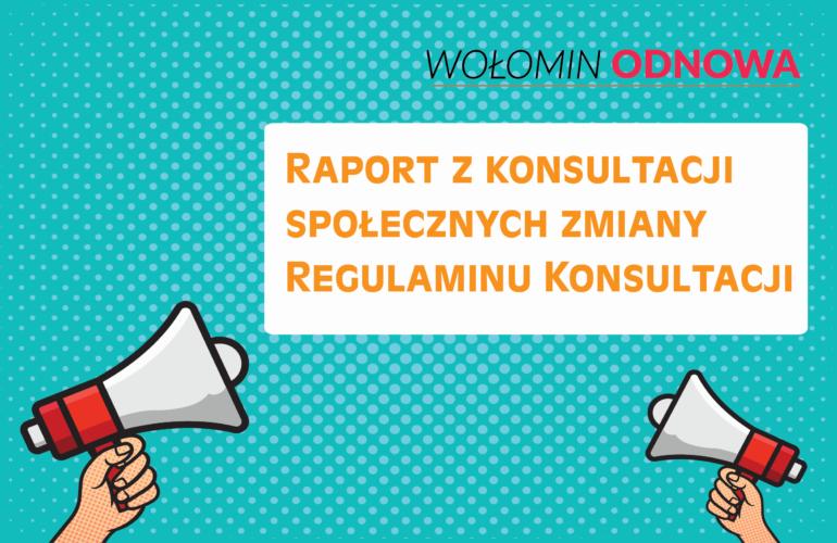Konsultacje zmiany Regulaminu Konsultacji Społecznych - raport
