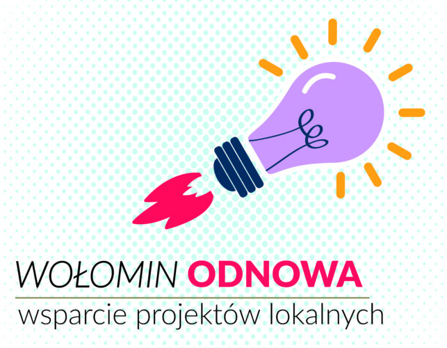 """Ruszyła I edycja """"Wołomin Odnowa: wsparcie projektów lokalnych"""""""