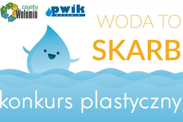 """Konkurs plastyczny – """"Woda to skarb"""""""