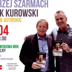 Spotkanie autorskie z Andrzejem Szarmachem i Jackiem Kurowskim