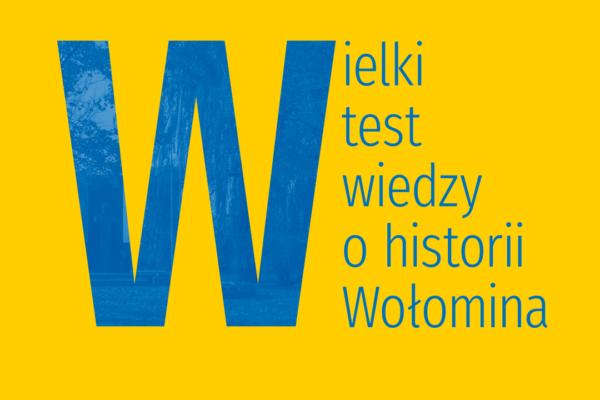 Wielki Test z Historii Wołomina – rejestracja!