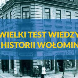 II Wielki Test Wiedzy o Historii Wołomina - ogłoszenie wyników