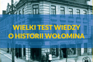 II Wielki Test Wiedzy o Historii Wołomina – ogłoszenie wyników