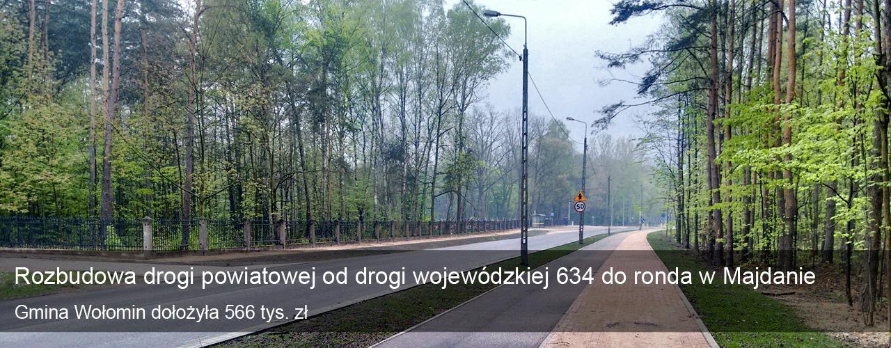 Rozbudowa drogi powiatowej od drogi wojewódzkiej 634 do ronda w Majdanie