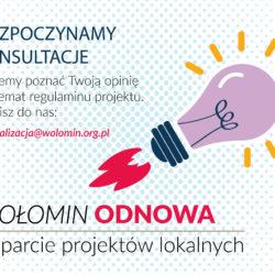 """Rozpoczynamy konsultacje """"Wołomin odnowa: wsparcie projektów lokalnych""""!"""
