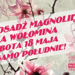 """""""Posadź magnolię dla Wołomina"""""""