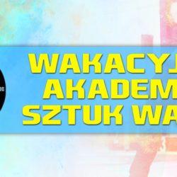Wakacyjna Akademia Sztuk Walki