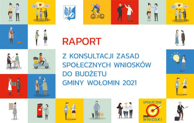 """Raport z konsultacji społecznych """"Zasad Społecznych Wniosków 2021"""""""