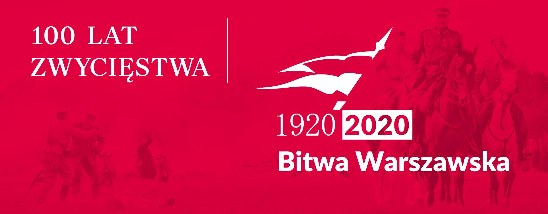 100 Lat zwycięstwa, 1920 - 2020 Bitwa Warszawska