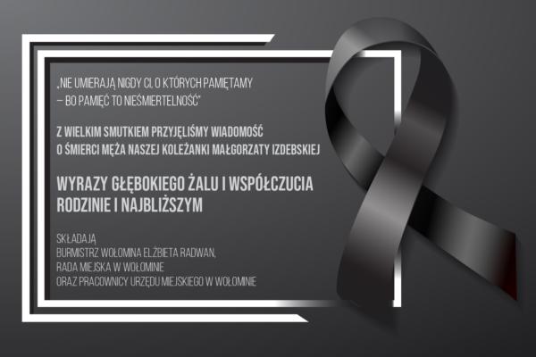 kondolencje dla Małgorzaty Izdebskiej, sekretarz gminy Wołomin z powodu śmierci męża