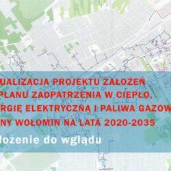 Aktualizacja projektu założeń do planu zaopatrzenia w ciepło, energię elektryczną i paliwa gazowe dla Gminy Wołomin na lata 2020-2035