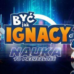 Plakat konkursu Być jak Ignacy