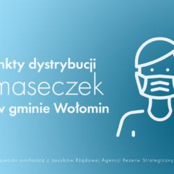 Grafika dot. punktów dystrybucji maseczek w gminie Wołomin. Na obrazku osoba w maseczce