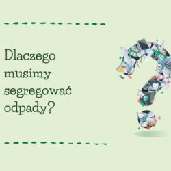 dlaczego musimy segregować odpady