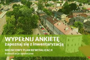 Miejscowy Plan Rewitalizacji – wypełnij ankietę, zapoznaj się z inwentaryzacją