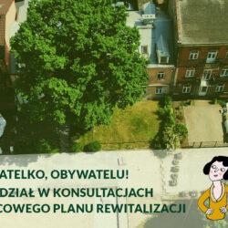 zdjęcie fragmentu miasta z drona z napisem obywatelu weż udział w konsultacjach miejscowego planu rewitalizacji