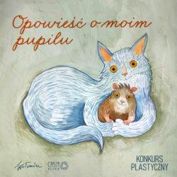 Opowieść o moim pupilu - konkurs z okazji Światowego Dnia Zwierząt