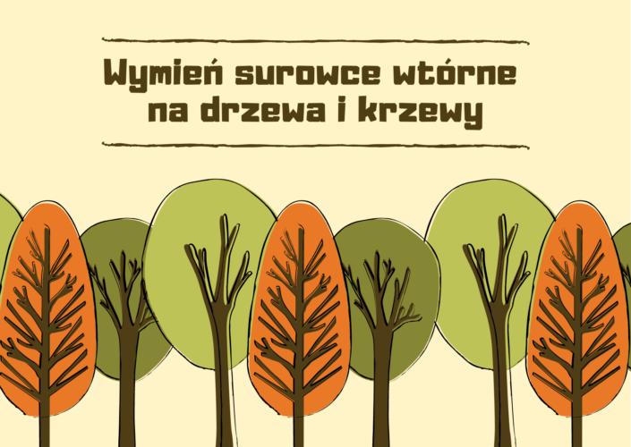 Wymień surowce wtórne na drzewa i krzewy